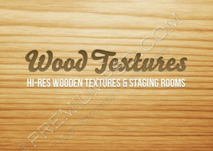 Wood Textures & Staging Rooms
